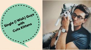 15 Hot, Attractive & Single (I Wish) Guys with Cute Kittens