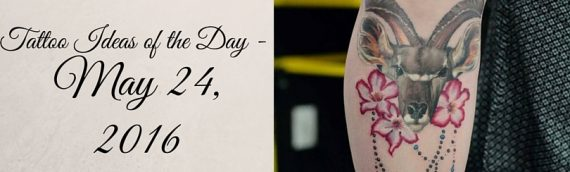 Tattoo Ideas of the Day – May 24, 2016