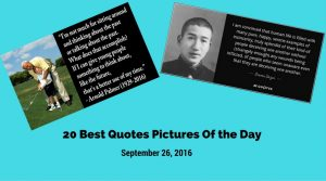 20 Best Quotes Pictures Of the Day - September 26, 2016