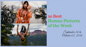20 Best Human Pictures of the Week- September 26 to October 02, 2016