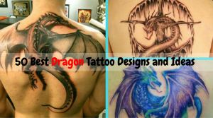 50 Best Dragon Tattoo Designs and Ideas