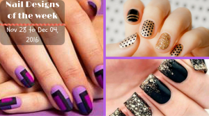 Nail Designs of the week - Nov 28 to Dec 04, 2016