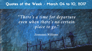 Quotes of the Week - March 04 to 10, 2017
