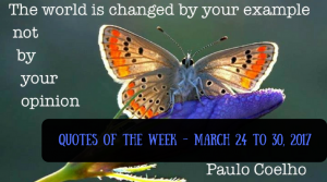 Quotes of the Week - March 24 to 30, 2017
